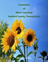 Cemeteries of Mann Township by Michele L. Miller