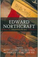 Edward Northcraft: a Revolutionary War Story by Betty Ledbetter Skousen and Shirley Ledbetter Fee