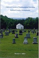 Unknown Graves of Southampton Township by Michele L. Miller