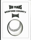 100 Years - Bedford County Baseball