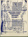 Bedford County Archives - Volumes 1 - 7 ed. by James Whisker