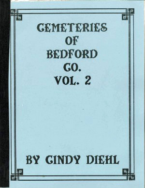 Cemeteries of Bedford County - Vols. 1 and 2 by Cindy Diehl