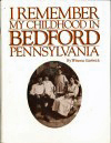 I Remember My Childhood In Bedford Pennsylvania BY Winona Garbrick