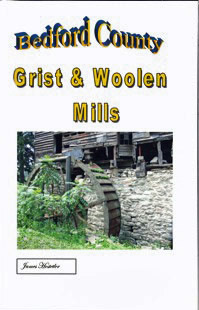 Bedford County Grist and Woolen Mills                        by James Hostetler