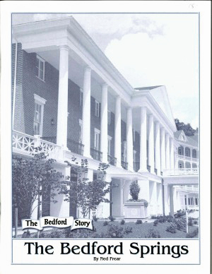 The Bedford Springs by Ned Frear