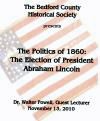 DVD of the lecture: The Politics of 1860 - The Election of President Abraham Lincoln.